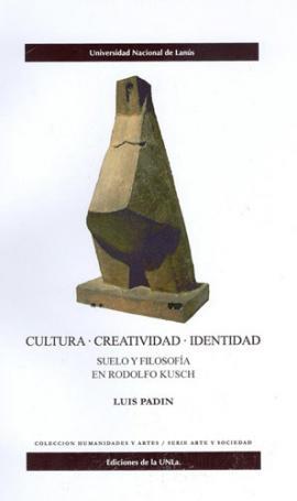 Cubierta para Cultura, creatividad, identidad. Suelo y filosofía en Rodolfo Kusch