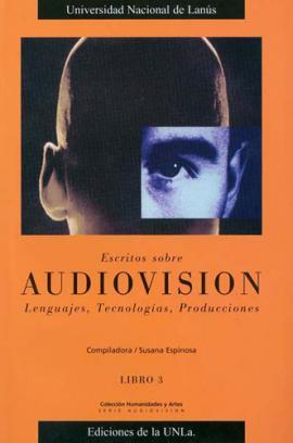 Cubierta para Escritos sobre Audiovisión. Lenguajes, tecnologías, producciones. Libro III