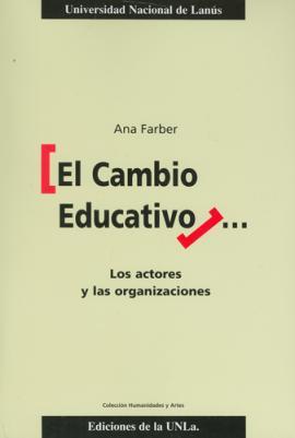 Cubierta para El cambio educativo. Los actores y las organizaciones