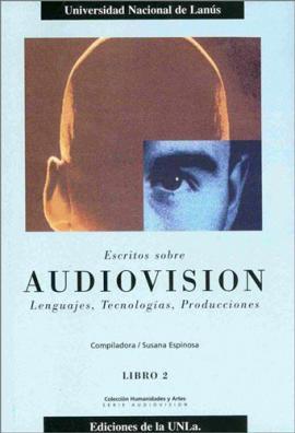 Cubierta para Escritos sobre Audiovisión. Lenguajes, tecnologías, producciones. Libro II