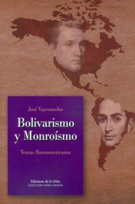 Cubierta para Bolivarismo y monroísmo. Temas iberoamericanos