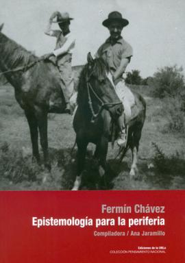 Cubierta para Fermín Chavez. Epistemología para la periferia