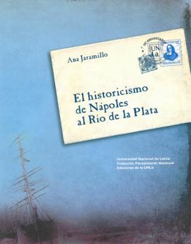 Cubierta para El historicismo de Nápoles al Río de la Plata