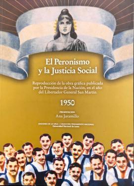 Cubierta para El peronismo y la justicia social. Reproducción de la obra gráfica publicada por la Presidencia de la Nación en el año del Libertador General San Martín.