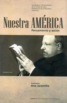 Cubierta para Nuestra América. Pensamiento y acción. Homenaje al 150 Aniversario de la Unidad de Italia. Bicentenario de la RepÚblica Argentina.