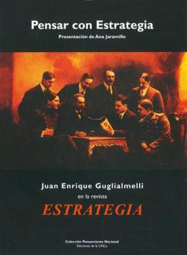 Cubierta para Pensar con estrategia. Juan Enrique Guglialmelli en la revista 'Estrategia'