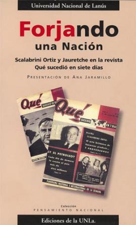Cubierta para Forjando una nación. Scalabrini Ortiz y Jauretche en la revista 'Qué sucedió en siete días'