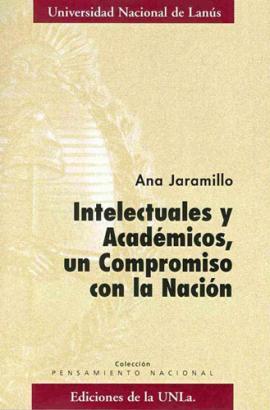 Cubierta para Intelectuales y académicos, un compromiso con la Nación