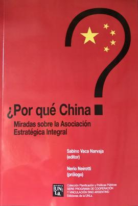 Cubierta para ¿Por qué China? Miradas sobre la asociación estratégica integral.