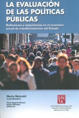 Cubierta para La evaluación de las políticas públicas. Reflexiones y experiencias en el escenario actual de transformaciones del Estado.