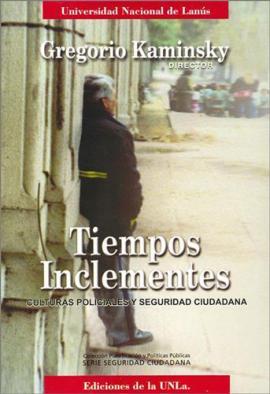 Cubierta para Tiempos inclementes. Culturas policiales y seguridad ciudadana