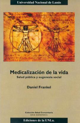 Cubierta para Medicalización de la vida. Salud pública y eugenesia social.