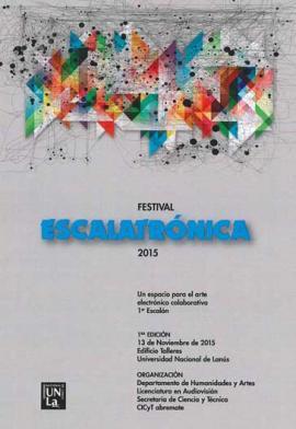 """Cubierta para Festival """"Escalatrónica"""" 2015. Un espacio para el arte electrónico colaborativo. Primer escalón."""