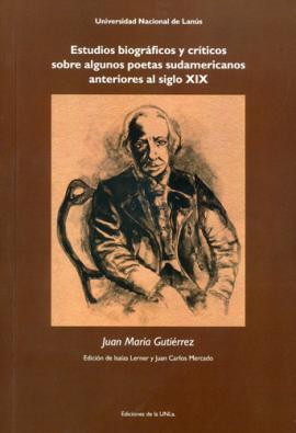 Cubierta para Estudios biográficos y críticos sobre algunos poetas sudamericanos anteriores al siglo XIX