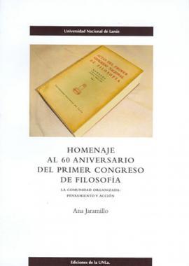 Cubierta para Homenaje al 60° Aniversario del Primer Congreso de Filosofía:  La Comunidad organizada: pensamiento y acción