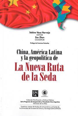 Cubierta para China, América Latina y la geopolitica de: La nueva ruta de la seda