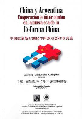 Cubierta para China y Argentina: Cooperación e intercambio en la nueva era de la reforma china