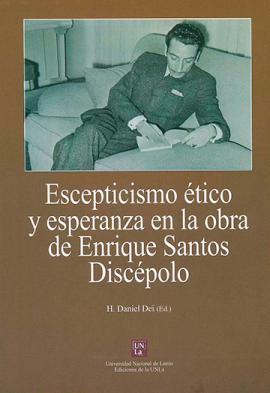 Cubierta para Escepticismo ético y esperanza en la obra de Enrique Santos Discépolo