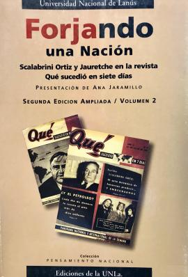 """Cubierta para Forjando una nación. Scalabrini Ortiz y Jauretche en la revista """"Qué sucedió en siete días"""": VOL II"""