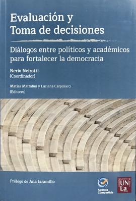 Cubierta para Evaluación y toma de decisiones: Diálogos entre políticos y académicos para fortalecer la democracia