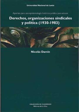 Cubierta para Derechos, organizaciones sindicales y política (1930-1983)