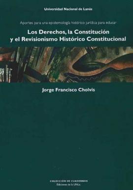 Cubierta para Los derechos, la Constitución y el revisionismo histórico constitucional