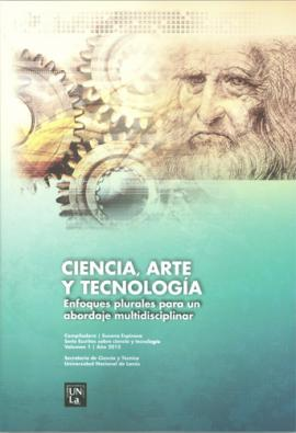 Cubierta para Ciencia, arte y tecnología - Libro I: Enfoques plurales para un abordaje multidisciplinar