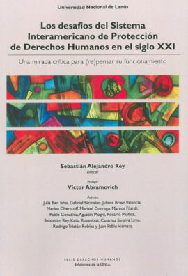 Cubierta para Los desafíos del Sistema Interamericano de Protección de Derechos humanos en el siglo XXI.: Una mirada crítica para (re)pensar su funcionamiento