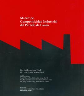 Cubierta para Matriz de competitividad industrial del Partido de Lanús