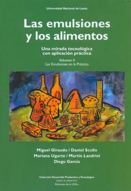 Cubierta para Las emulsiones y los alimentos. Volumen II: Una mirada tecnológica con aplicación práctica