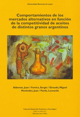 Cubierta para Comportamientos de los mercados alternativos en función de la competitividad de aceites de distintos granos argentinos