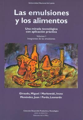 Cubierta para Las emulsiones y los alimentos. Volumen I.: Una mirada tecnológica con aplicación práctica