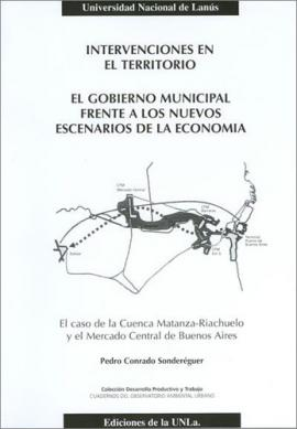 Cubierta para Intervenciones en el territorio: El caso de la Cuenca Matanza-Riachuelo y el Mercado Central de Buenos Aires.