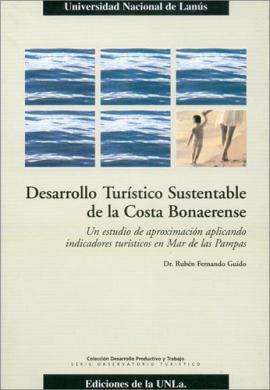 Cubierta para Desarrollo turístico sustentable de la costa bonaerense: Un estudio de aproximación aplicando indicadores turísticos en Mar de las Pampas.