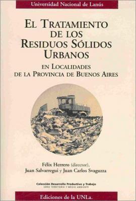 Cubierta para El tratamiento de los residuos sólidos urbanos: En localidades de la provincia de Buenos Aires.