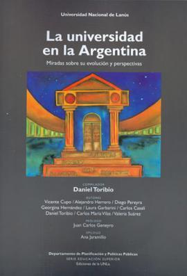 Cubierta para La universidad en la Argentina: Miradas sobre su evolución y perspectivas.