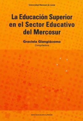 Cubierta para La Educación Superior en el Sector Educativo del Mercosur