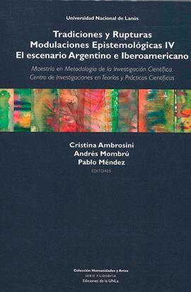 Cubierta para Tradiciones y rupturas: Modulaciones epistemológicas IV. El escenario argentino e iberoamericano.