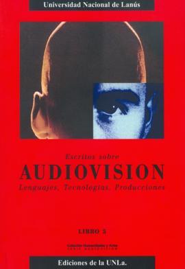 Cubierta para Escritos sobre Audiovisión. Lenguajes, tecnologías, producciones. Libro V