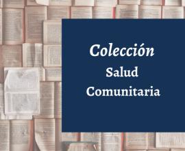 Colección Salud Comunitaria